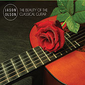 The Beauty of the Classical Guitar by Jason Olson
