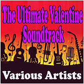 The Ultimate Valentine Soundtrack di Various Artists