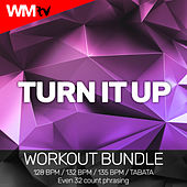 Turn It Up (Workout Bundle / Even 32 Count Phrasing) de Workout Music Tv