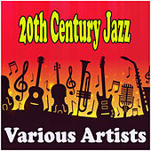 20th Century Jazz by Various Artists