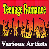 Teenage Romance by Various Artists