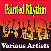 Painted Rhythm by Various Artists