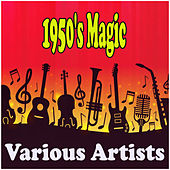 1950's Magic by Various Artists