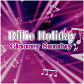 Gloomy Sunday by Billie Holiday