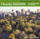 The Montreal Tapes von Charlie Haden