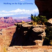 Walking on the Edge of Eternity by Thomas Theodore Welborn