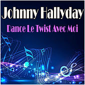 Dance Le Twist Avec Moi de Johnny Hallyday