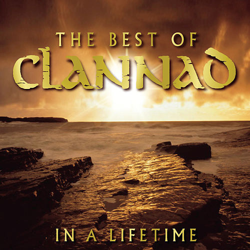 In A Lifetime: The Best Of by Clannad