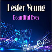 Beautiful Eyes de Lester Young