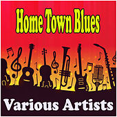 Home Town Blues by Various Artists