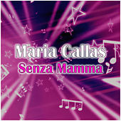 Senza Mamma by Maria Callas