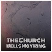 The Church Bells May Ring de George Gershwin, Pepe Marchena, The Four Aces, Johnny Rivers, Don Gibson, Doris Day, The Diamonds, Bill Haley, Carlos Puebla