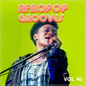 Afropop Grooves, Vol. 46 by Various Artists