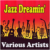 Jazz Dreamin' by Various Artists