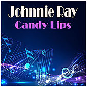 Candy Lips by Johnnie Ray