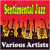 Sentimental Jazz by Various Artists