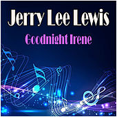 Goodnight Irene de Jerry Lee Lewis