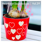 Heartbeat Soundscapes, Vol. 39 by Various Artists