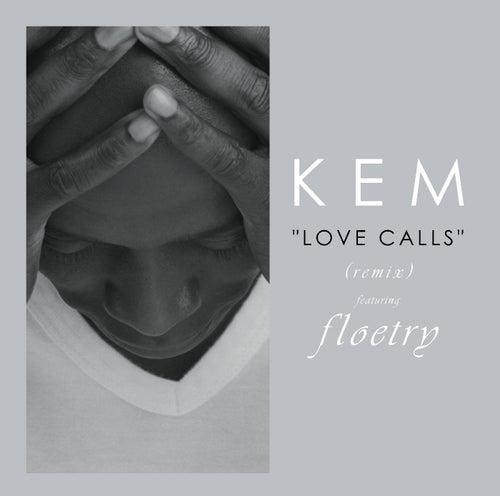 Love Calls Remix by Kem