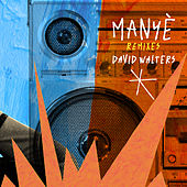 Manyè (Remixes) von David Walters