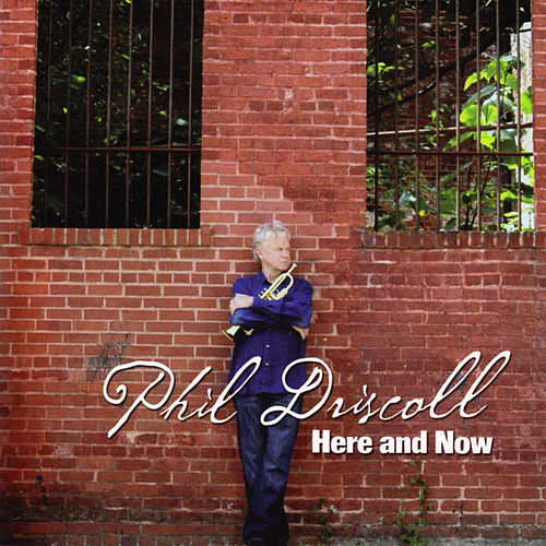 Here and Now by Phil Driscoll