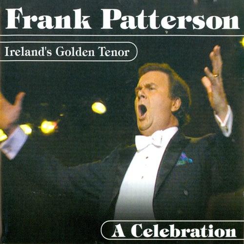 Ireland's Golden Tenor - A Celebration by Frank Patterson