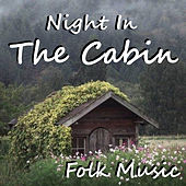 Night In The Cabin Folk Music de Various Artists