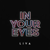 In Your Eyes by Liva