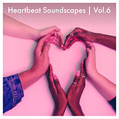 Heartbeat Soundscapes, Vol. 6 by Various Artists