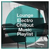 Lounge Electro Chillout Music Playlist by Alternative Jazz Lounge, Chillout Lounge Summertime Café, Luxury Lounge Cafe Allstars