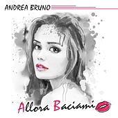 Allora baciami di Andrea Bruno