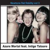 Newtons flat fidelity vol 3 (feat. Intige Taluure) von Azure Mortal