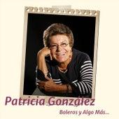Boleros y Algo Más de Patricia González