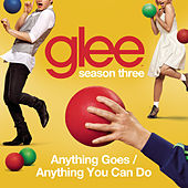 Anything Goes / Anything You Can Do (Glee Cast Version) by Glee Cast