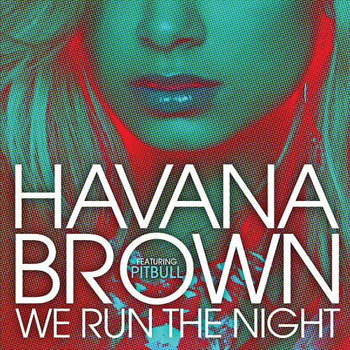 We Run The Night by Havana Brown