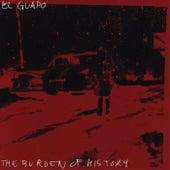 The Burden Of History de El Guapo