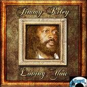 Loving You by Jimmy Riley