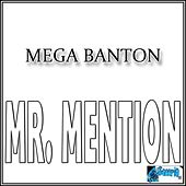 Mr. Mention by Mega Banton