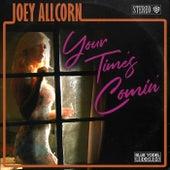 Your Time's Comin' di Joey Allcorn