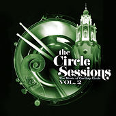 The Circle Sessions: The Music of Carthay Circle - Vol. 2 by The Circle Session Players