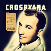 Crosbyana by Bing Crosby