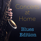Concerts at Home Blues Edition by Various Artists