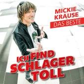 Ich find Schlager toll - Das Beste von Mickie Krause