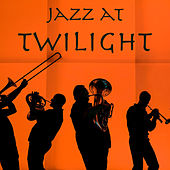 Jazz at Twilight by Various Artists