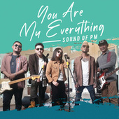 You Are My Everything by Sound Of PM