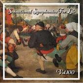 Sensational Symphonies For Life, Vol. 100 von Eckart Haupt