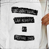 Unconditional (Live Acoustic) by Picture This