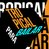 Tropical Para Bailar de Various Artists