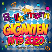 Ballermann Giganten Hits 2020 - Oktoberfest Festzelt Party (Wiesn 2020 Hits für deine Bierzelt Schlager Mallorcastyle Musik Party Dahoam) by Various Artists