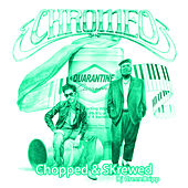 Quarantine Casanova (Chopped & Skrewed) de Chromeo
